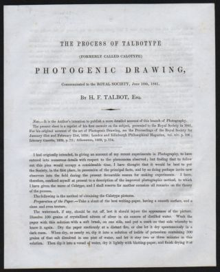 The Process of Talbotype (formerly called Calotype) Photogenic Drawing, Communicated to the Royal...