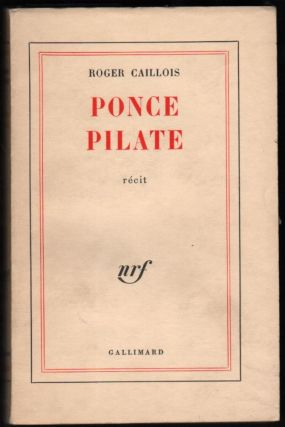 Ponce Pilate. Roger Caillois