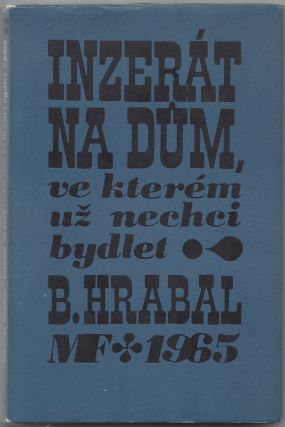 Inzerat na dum, ve kterem uz nechci bydlet. / Inzerát na dům, ve kterém už nechci bydlet. [An Advertisement for the House I Don't Want to Live in Anymore].